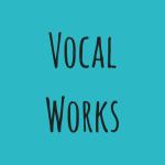 Vocal Works
